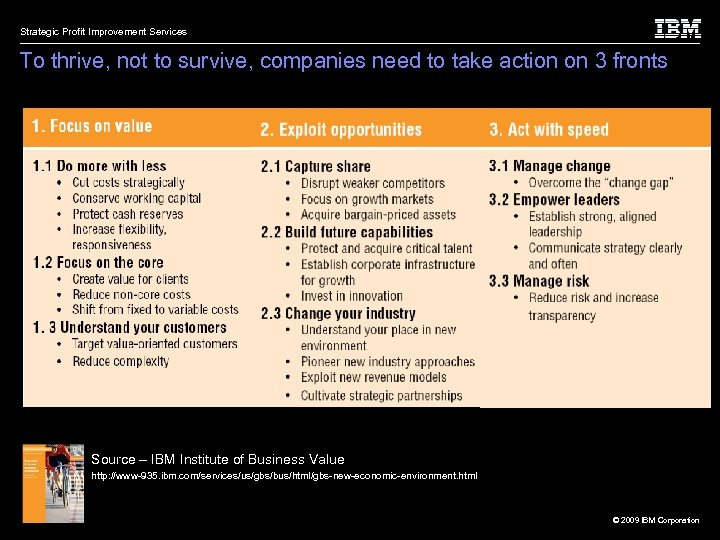 Strategic Profit Improvement Services To thrive, not to survive, companies need to take action