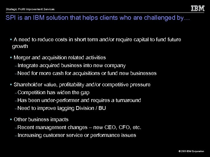 Strategic Profit Improvement Services SPI is an IBM solution that helps clients who are