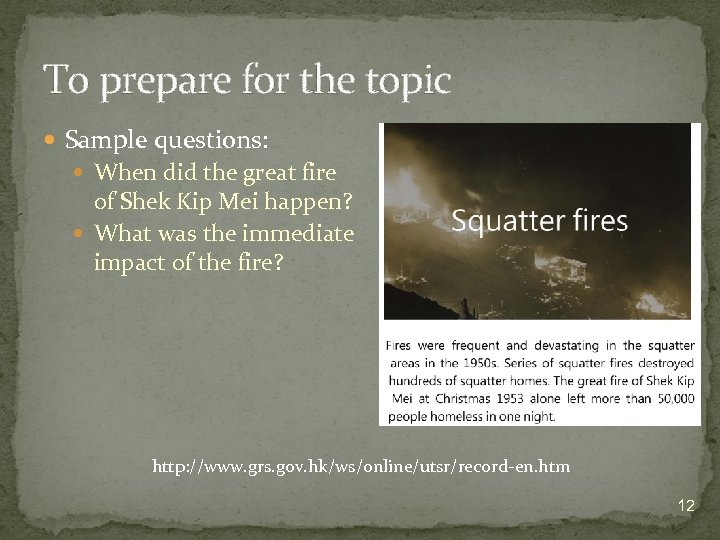 To prepare for the topic Sample questions: When did the great fire of Shek
