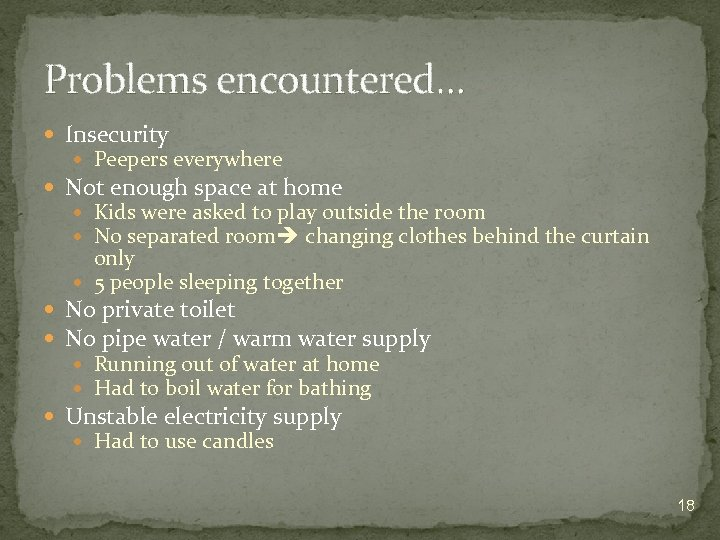 Problems encountered… Insecurity Peepers everywhere Not enough space at home Kids were asked to