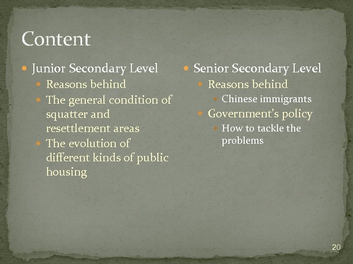 Content Junior Secondary Level Reasons behind The general condition of squatter and resettlement areas