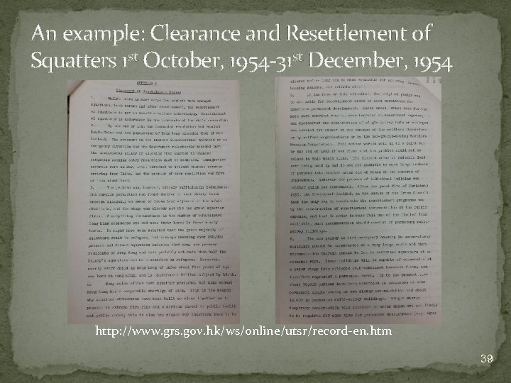 An example: Clearance and Resettlement of Squatters 1 st October, 1954 -31 st December,