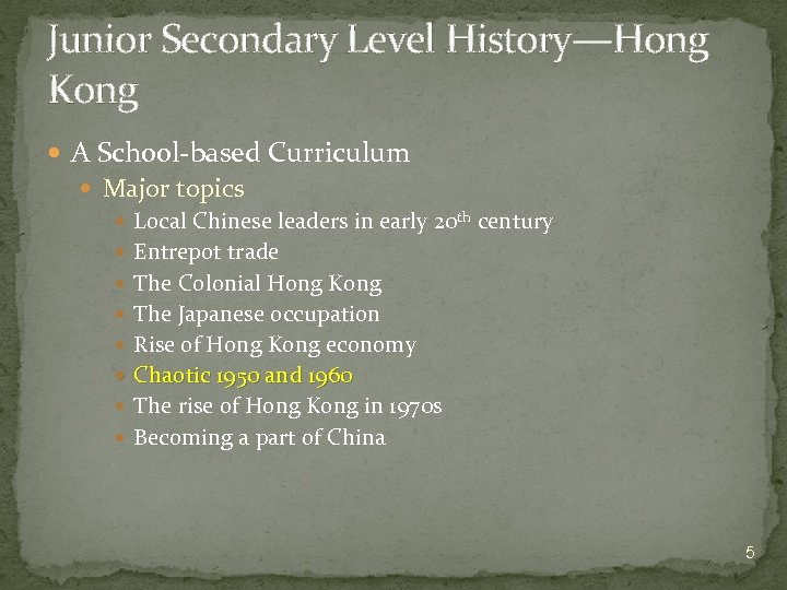 Junior Secondary Level History—Hong Kong A School-based Curriculum Major topics Local Chinese leaders in