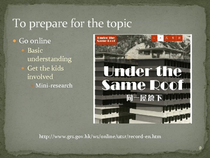 To prepare for the topic Go online Basic understanding Get the kids involved Mini-research