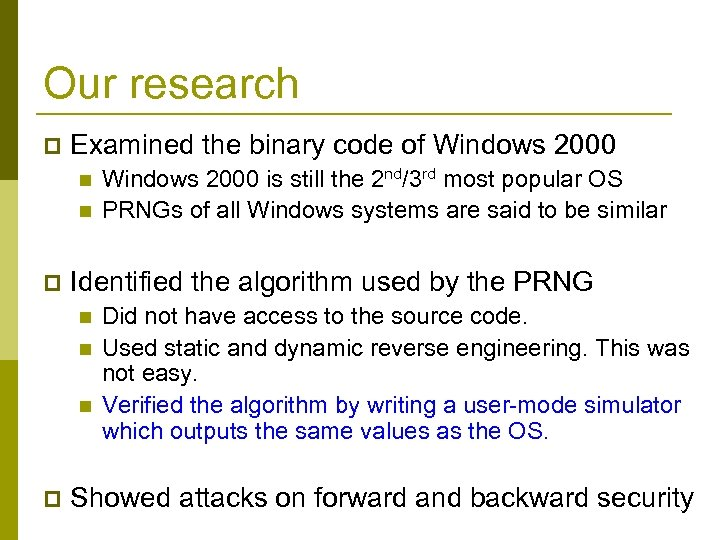 Our research p Examined the binary code of Windows 2000 n n p Identified