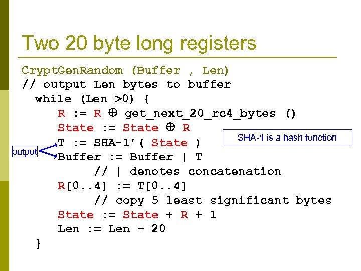 Two 20 byte long registers Crypt. Gen. Random (Buffer , Len) // output Len