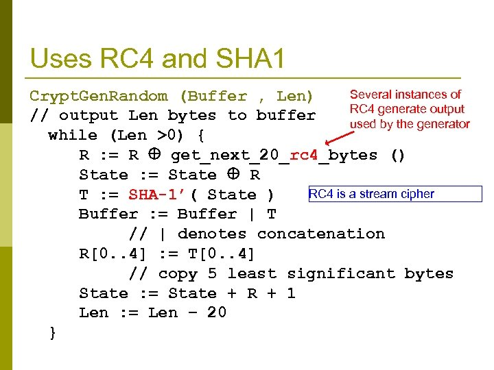Uses RC 4 and SHA 1 Several instances of Crypt. Gen. Random (Buffer ,
