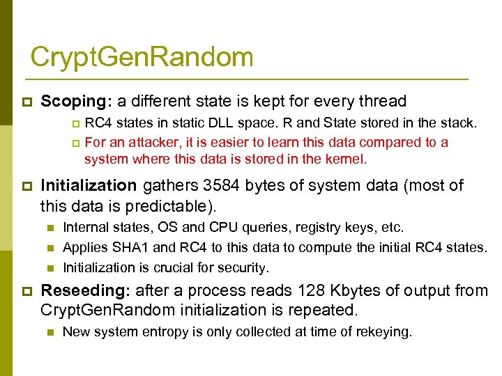 Crypt. Gen. Random p Scoping: a different state is kept for every thread RC