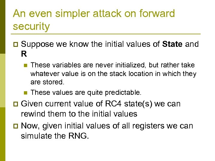 An even simpler attack on forward security p Suppose we know the initial values