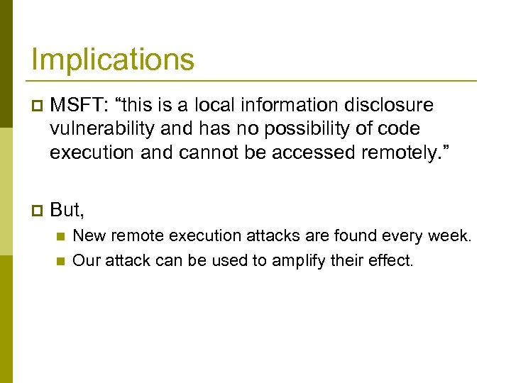 """Implications p MSFT: """"this is a local information disclosure vulnerability and has no possibility"""