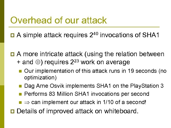 Overhead of our attack p A simple attack requires 240 invocations of SHA 1