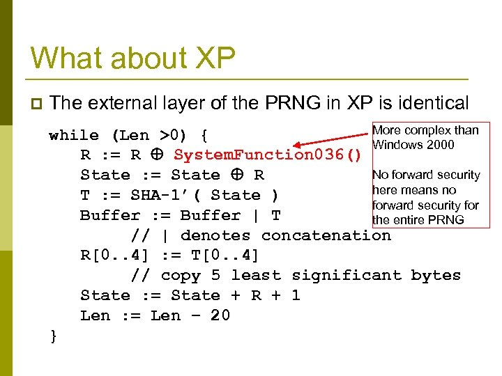 What about XP p The external layer of the PRNG in XP is identical