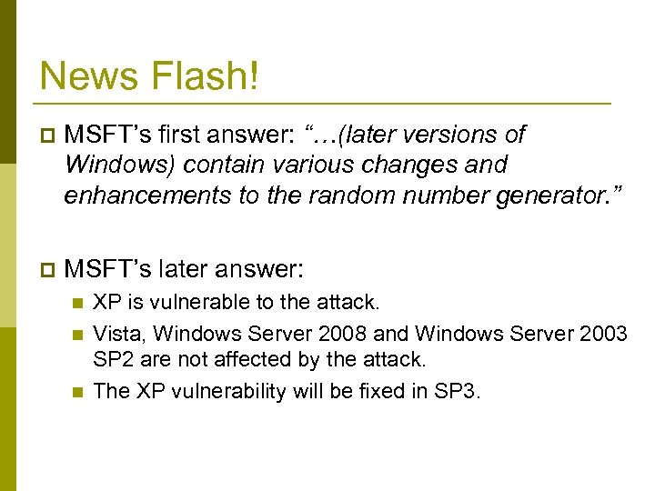 """News Flash! p MSFT's first answer: """"…(later versions of Windows) contain various changes and"""