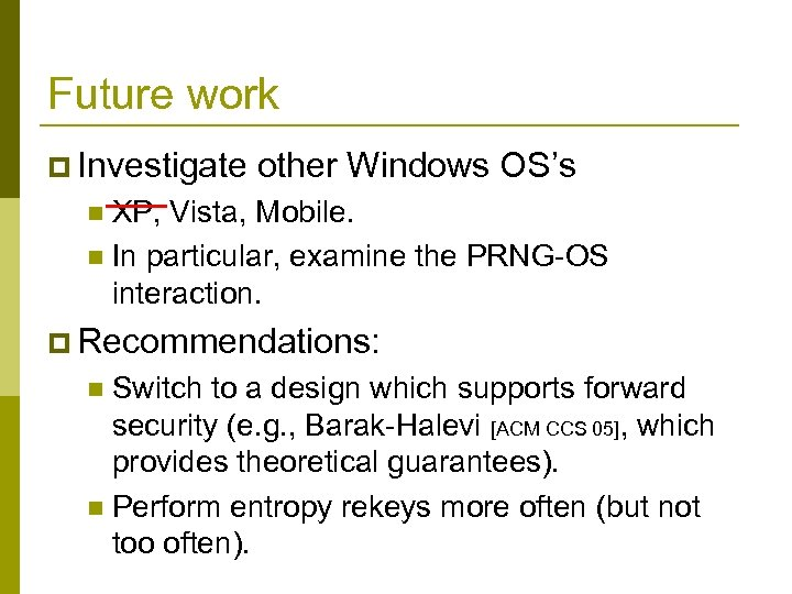 Future work p Investigate other Windows OS's n —— Vista, XP, Mobile. n In