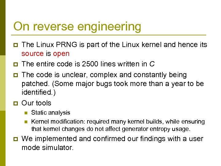 On reverse engineering p p The Linux PRNG is part of the Linux kernel