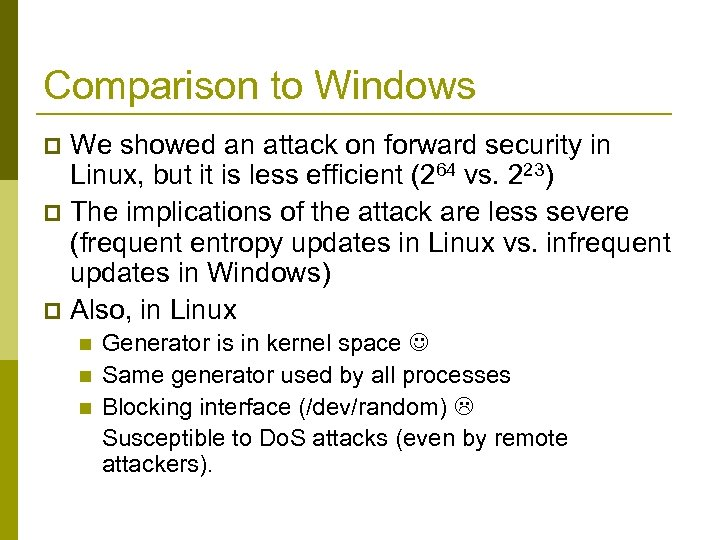 Comparison to Windows We showed an attack on forward security in Linux, but it