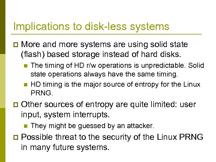 Implications to disk-less systems p More and more systems are using solid state (flash)