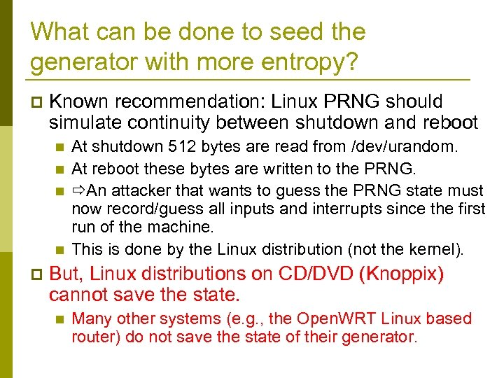 What can be done to seed the generator with more entropy? p Known recommendation: