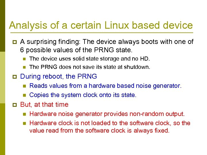 Analysis of a certain Linux based device p A surprising finding: The device always