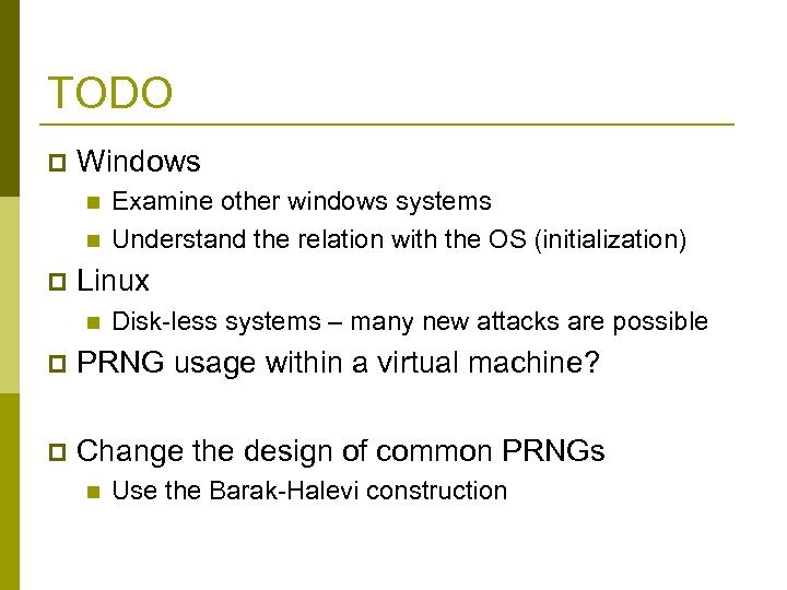 TODO p Windows n n p Examine other windows systems Understand the relation with