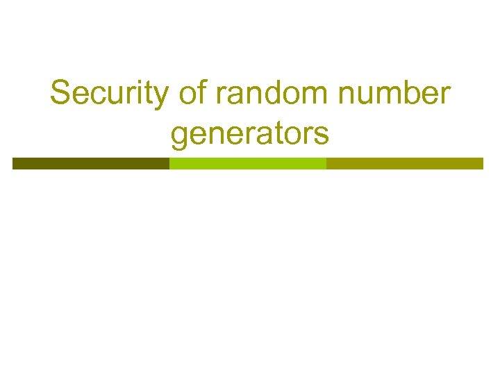 Security of random number generators