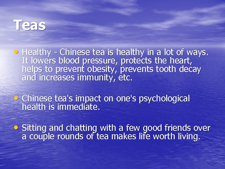 Teas • Healthy - Chinese tea is healthy in a lot of ways. It