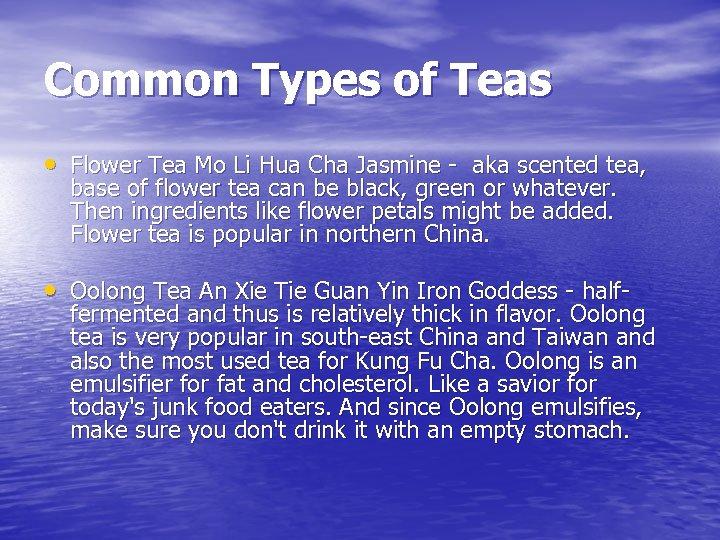 Common Types of Teas • Flower Tea Mo Li Hua Cha Jasmine - aka