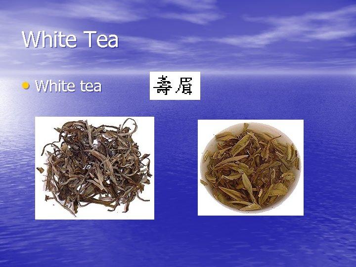 White Tea • White tea