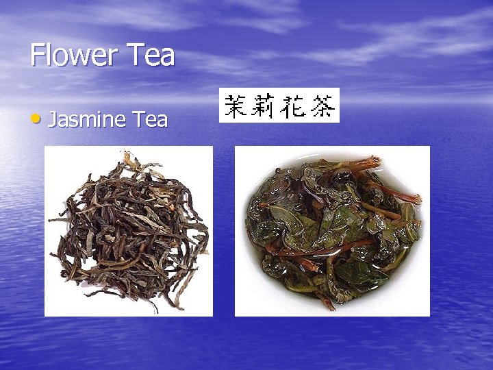 Flower Tea • Jasmine Tea