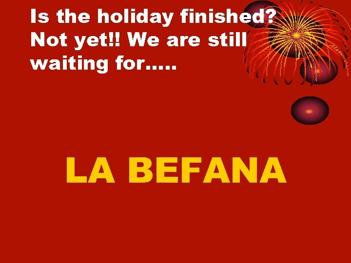 Is the holiday finished? Not yet!! We are still waiting for…. . LA BEFANA