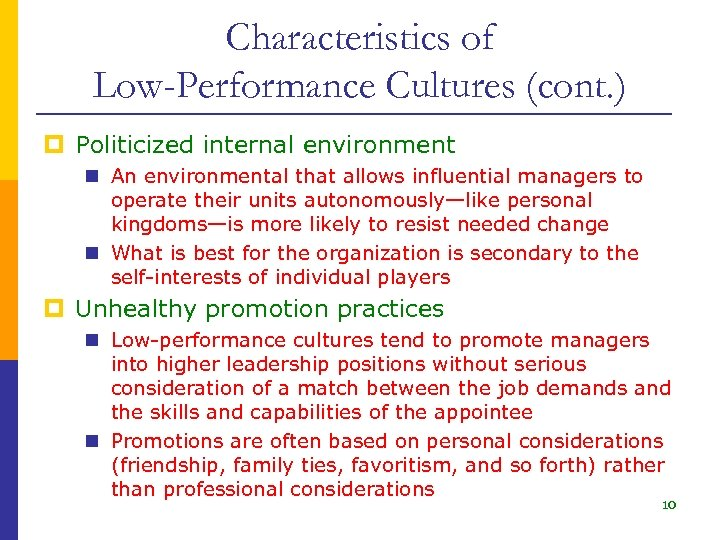 Characteristics of Low-Performance Cultures (cont. ) p Politicized internal environment n An environmental that