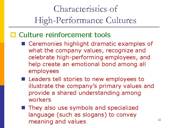 Characteristics of High-Performance Cultures p Culture reinforcement tools n Ceremonies highlight dramatic examples of