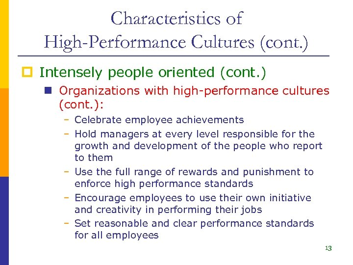 Characteristics of High-Performance Cultures (cont. ) p Intensely people oriented (cont. ) n Organizations