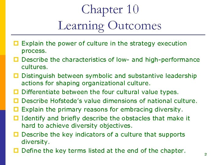 Chapter 10 Learning Outcomes p Explain the power of culture in the strategy execution