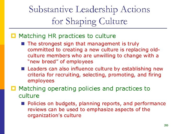 Substantive Leadership Actions for Shaping Culture p Matching HR practices to culture n The
