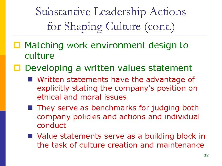 Substantive Leadership Actions for Shaping Culture (cont. ) p Matching work environment design to