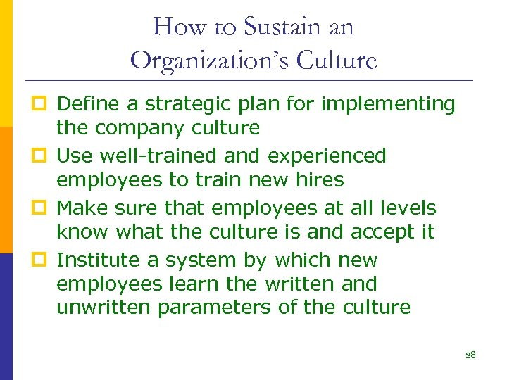 How to Sustain an Organization's Culture p Define a strategic plan for implementing the