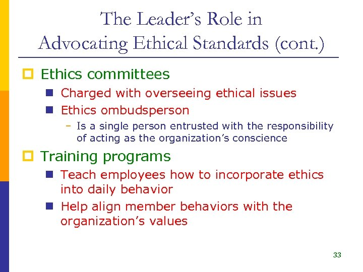 The Leader's Role in Advocating Ethical Standards (cont. ) p Ethics committees n Charged