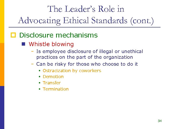The Leader's Role in Advocating Ethical Standards (cont. ) p Disclosure mechanisms n Whistle