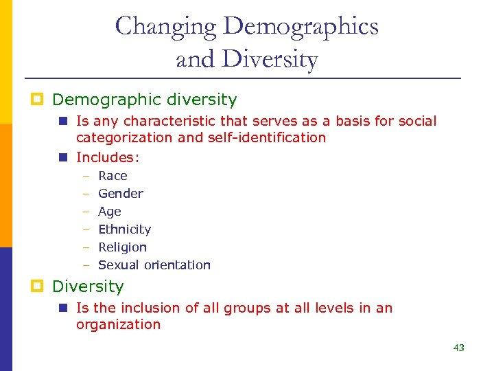 Changing Demographics and Diversity p Demographic diversity n Is any characteristic that serves as