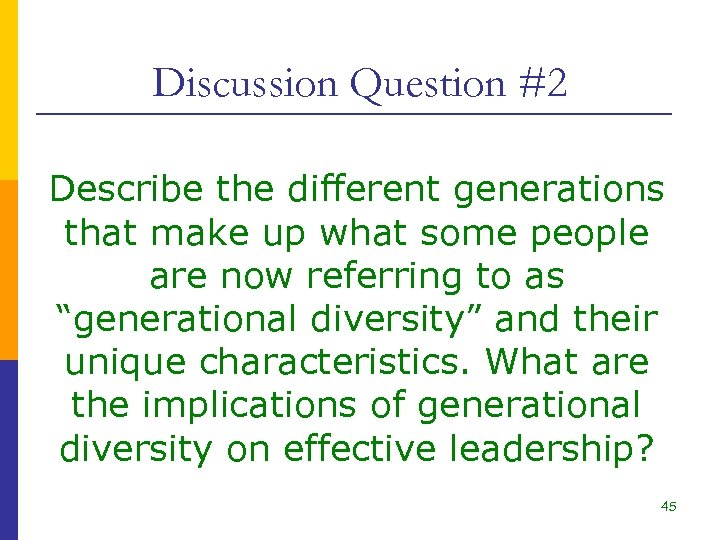 Discussion Question #2 Describe the different generations that make up what some people are