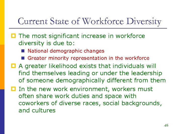 Current State of Workforce Diversity p The most significant increase in workforce diversity is