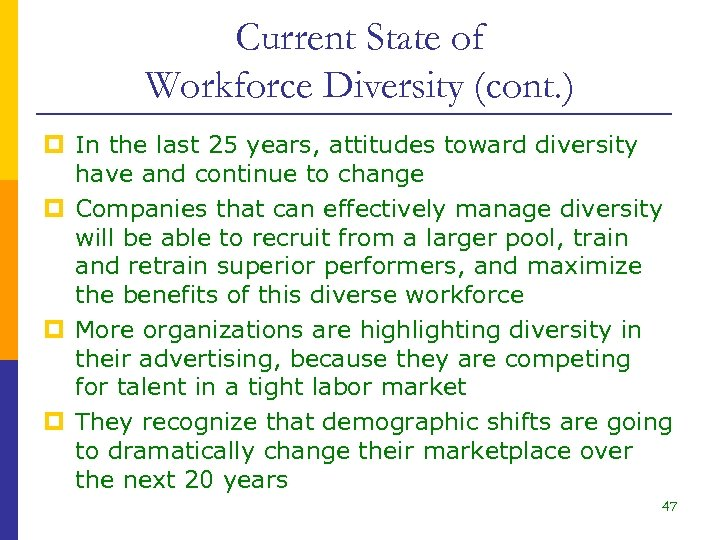 Current State of Workforce Diversity (cont. ) p In the last 25 years, attitudes