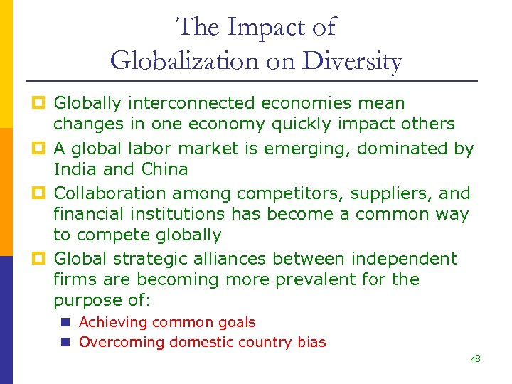 The Impact of Globalization on Diversity p Globally interconnected economies mean changes in one
