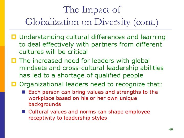 The Impact of Globalization on Diversity (cont. ) p Understanding cultural differences and learning
