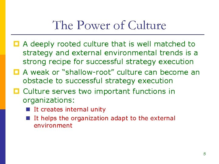 The Power of Culture p A deeply rooted culture that is well matched to