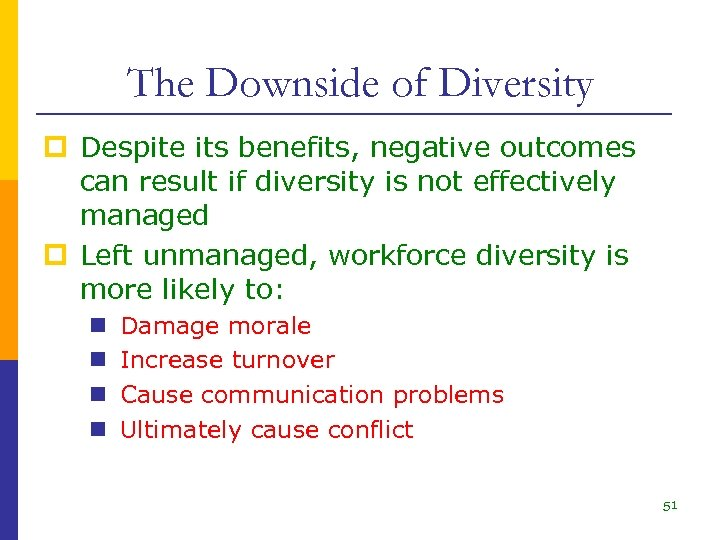 The Downside of Diversity p Despite its benefits, negative outcomes can result if diversity