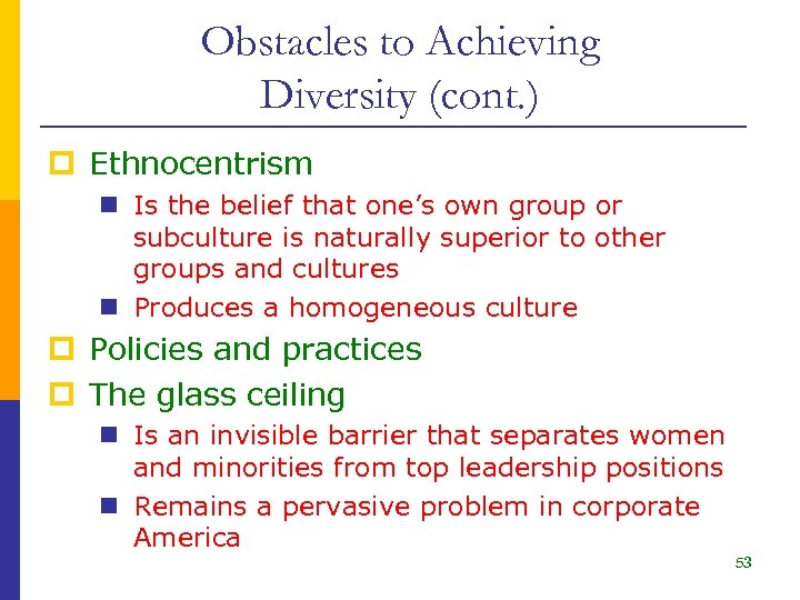 Obstacles to Achieving Diversity (cont. ) p Ethnocentrism n Is the belief that one's