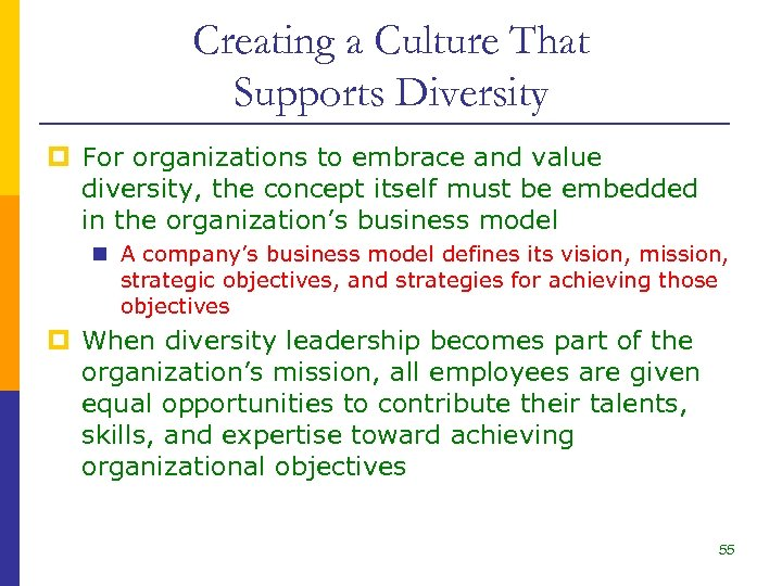 Creating a Culture That Supports Diversity p For organizations to embrace and value diversity,
