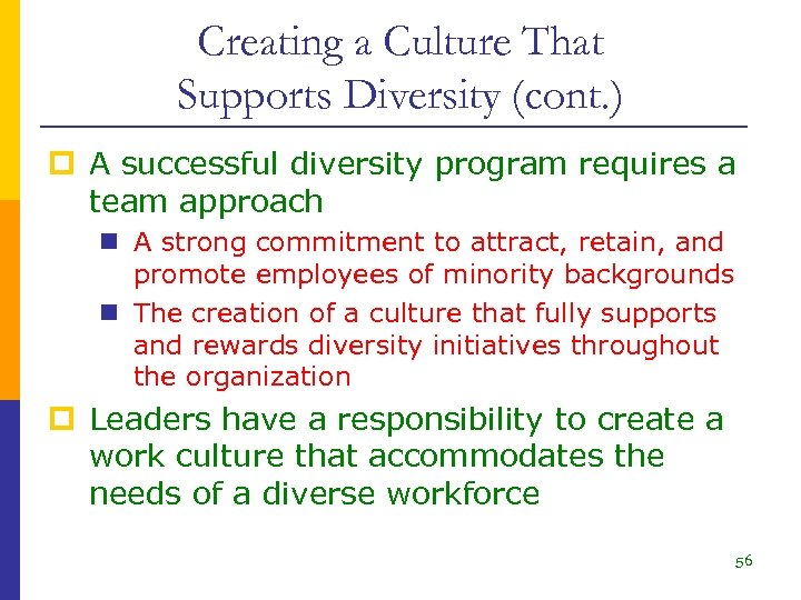 Creating a Culture That Supports Diversity (cont. ) p A successful diversity program requires